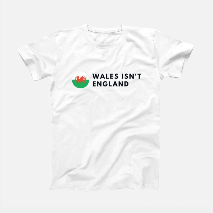 Wales Isn't England T-Shirt